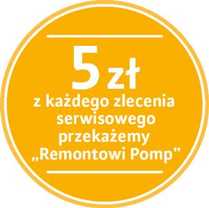 5zł z każdego zlecenia serwisowego przekażemy zespołowi Remont Pomp